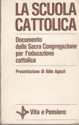 LA SCUOLA CATTOLICA DOCUMENTO DELLA SACRA CONGREGAZIONE PER L'EDUCAZIONE CATTOLICA