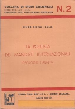 LA POLITICA DEI MANDATI INTERNAZIONALI IDEOLOGIE E REALTÀ