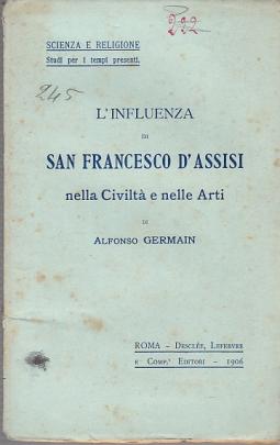 L'INFLUENZA DI SAN FRANCESCO D'ASSISI NELLA CIVILTÀ E NELLE ARTI