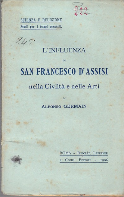 L'influenza di san francesco d'assisi nella civiltÀ e nelle arti - Germain Alfonso