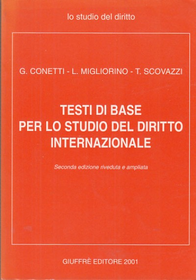 Testi di base per lo studio del diritto internazionale - Conetti Giorgio - Luigi M Igliorino - Tullio Scovazzi