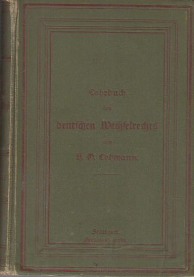 Lehrbuch des deutschen wechselrechts - Von Heinrich Otto Lehmann