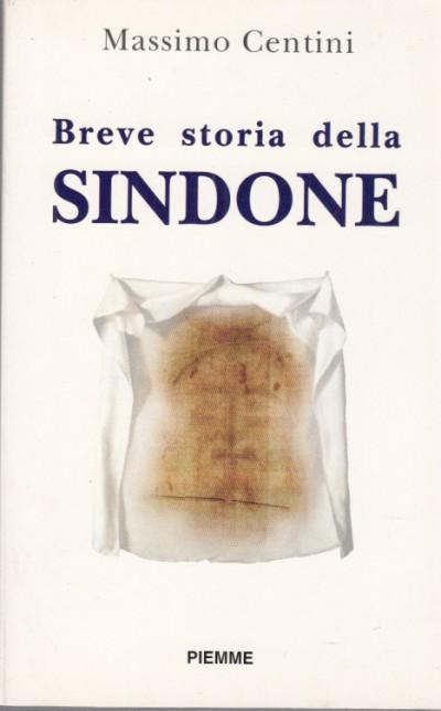 Breve storia della sindone - Centini Massimo