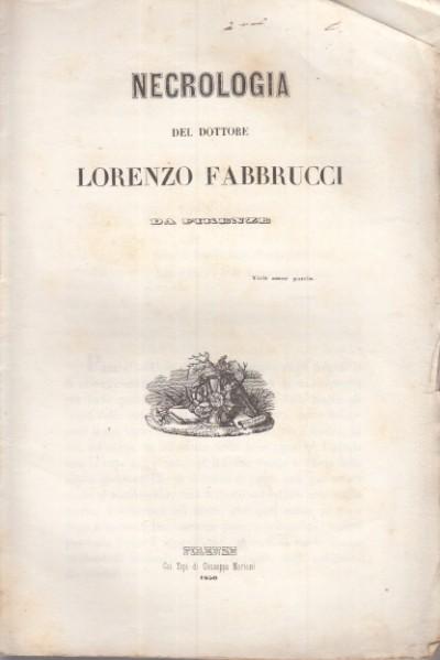 Necrologia del dottore lorenzo fabbrucci da firenze