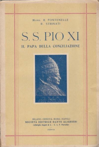 S.s. pioxi il papa della conciliazione - Fontanelle R. - Strinati R.