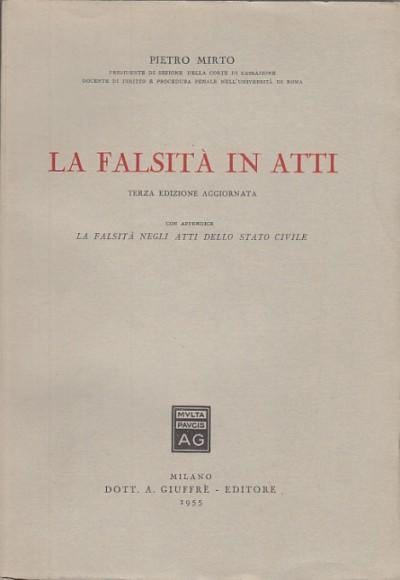 La falsitÀ in atti con appendice la falsitÀ negli atti dello stato civile - Mirto Pietro