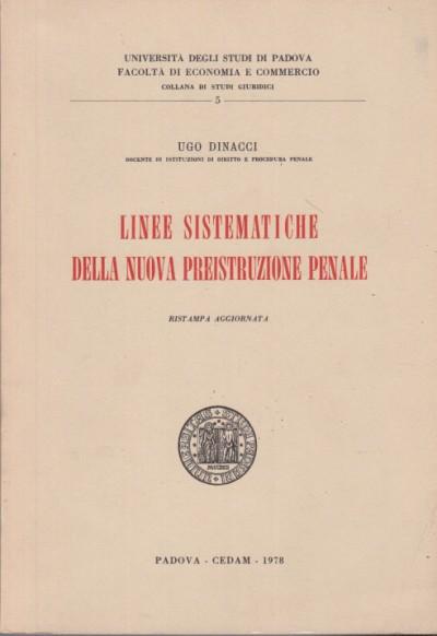 Linee sistematiche della nuova preistruzione penale - Dinacci Ugo