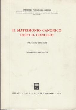 IL MATRIMONIO CANONICO DOPO IL CONCILIO CAPACITÀ E CONSENSO