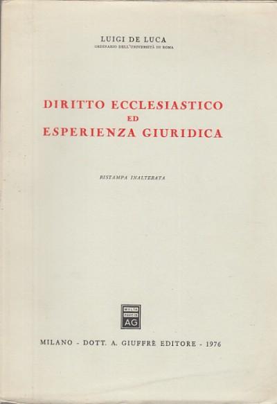 Diritto ecclesiastico ed esperienza giuridica - De Luca Luigi