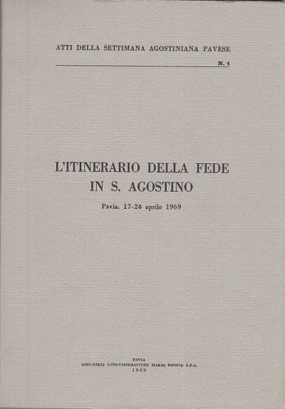 L'itinerario della fede in s. agostino pavia 17-24 aprile 1969