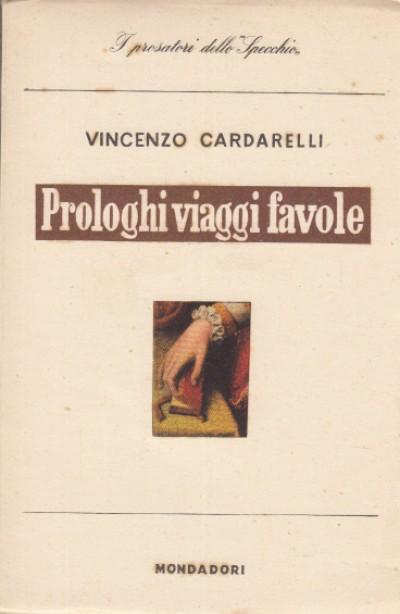 Prologo viaggi favole - Cardarelli Vincenzo