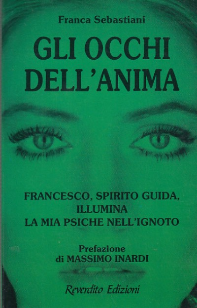 Gli occhi dell'anima francesco, spirito guida illumina la mia psiche nell'ignoto - Sebastiani Franca