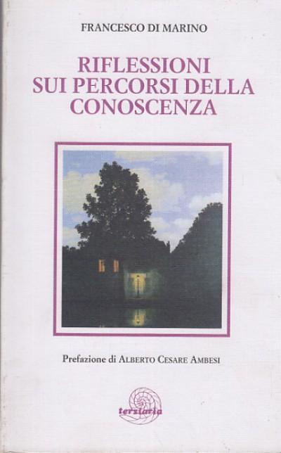 Riflessioni sui percorsi della conoscenza - Di Marino Francesco