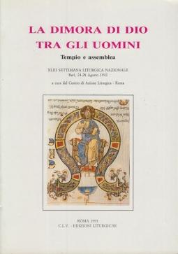 La dimora di Dio tra gli uomini. Tempio e assemblea. 43ª Settimana liturgica nazionale (Bari, 24-28 agosto 1992)