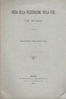 OPERA DELLA PRESERVAZIONE DELLA FEDE IN ROMA RENDICONTO DELL'ANNO 1902