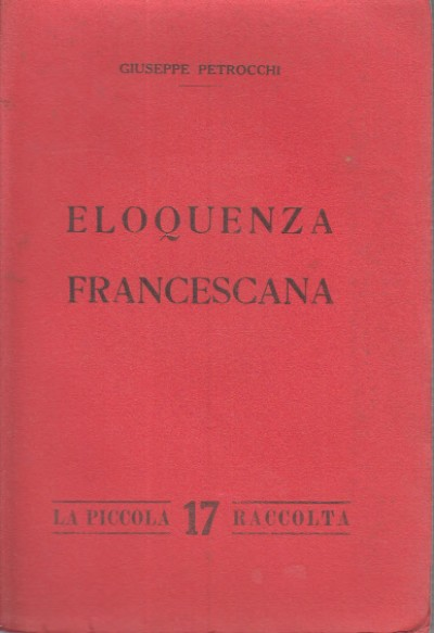 Eloquenza francescana - Petrocchi Giuseppe