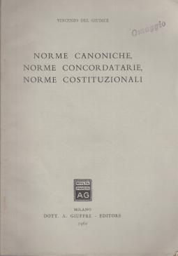 NORME CANONICHE, NORME CONCORDATARIE, NORME COSTITUZIONALI