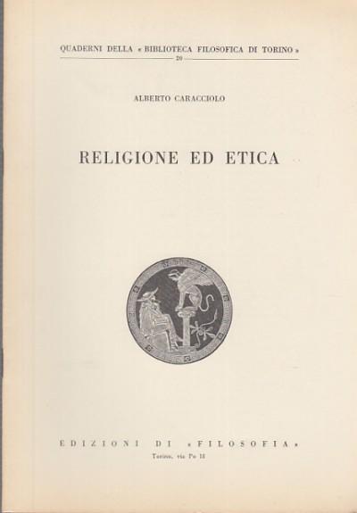 Religione ed etica - Caracciolo Alberto