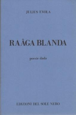RAAGA BLANDA.POESIE DADA. COMPOSIZIONI (1916-1922)