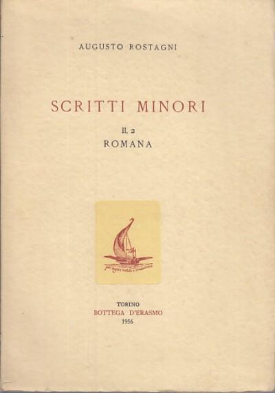 Scritti minori ii, 2 romana - Rostagni Augusto