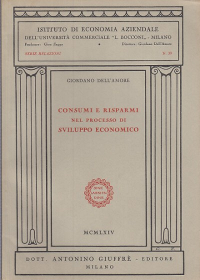 Consumi e risparmi nel processo di sviluppo economico - Dell'amore Giordano