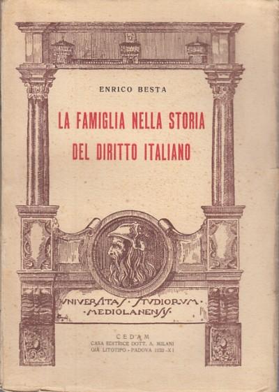La famiglia nella storia del diritto italiano - Besta Enrico