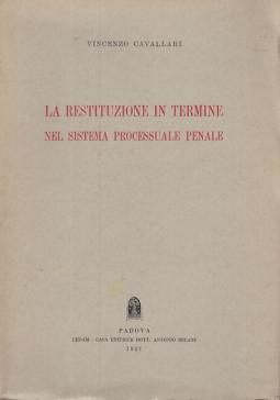 LA RESTITUZIONE IN TERMINE NEL SISTEMA PROCESSUALE PENALE