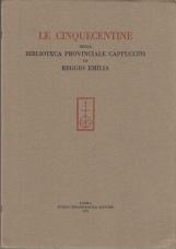 LE CINQUECENTINE DELLA BIBLIOTECA PROVINCIALE CAPPUCCINI IN REGGIO EMILIA