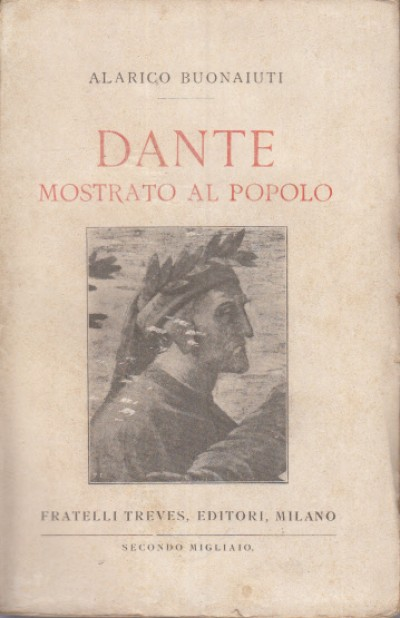 Dante mostrato al popolo - Buonaiuti Alarico