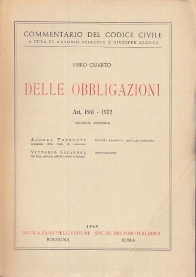 Libro quarto delle obbligazioni art 1861-1932 rendita perpetua - rendita vitalizia - assicurazione - Torrente Andrea - Salandra Vittorio