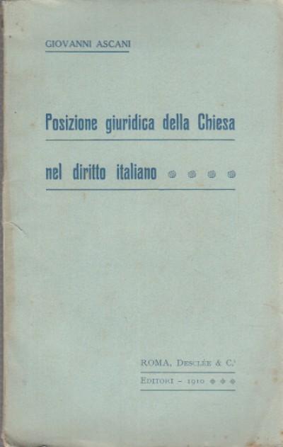 Posizione giuridica della chiesa nel diritto italiano - Ascani Giovanni