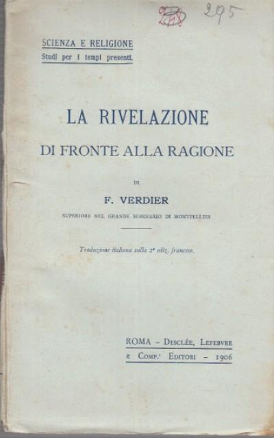 La rivelazione di fronte alla ragione - Verdier F.