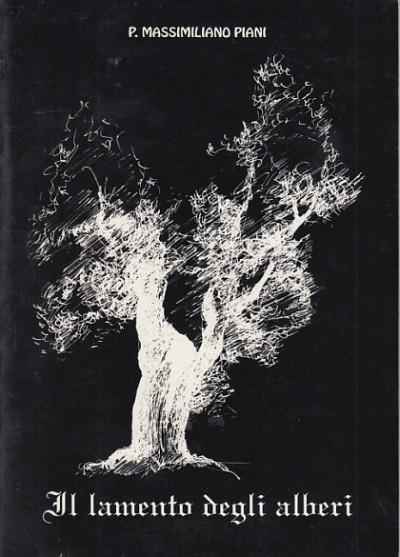 Il lamento degli alberi - Piani Massimiliano