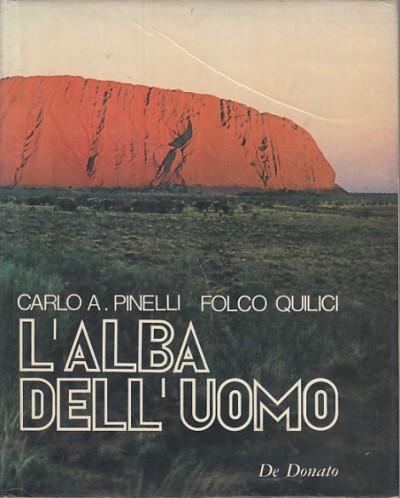 L'alba dell'uomo - Pinelli Carlo A. - Quilici Folco