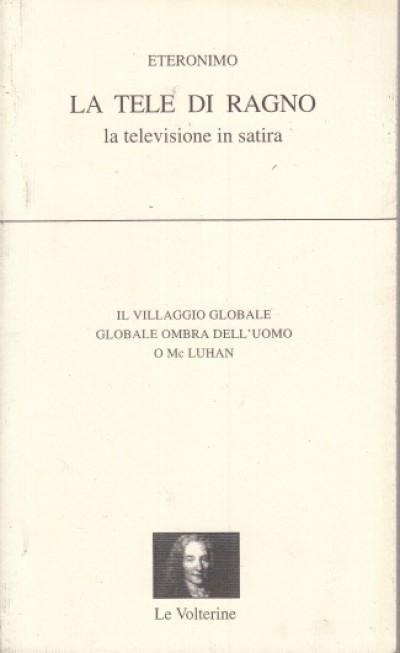 La tele di ragno la televisione in satira - Eteronimo