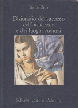 DIZIONARIO DEL SUCCESSO DELL'INSUCCESSO E DEI LUOGHI COMUNI