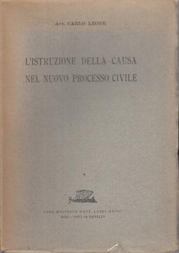 L'ISTRUZIONE DELLA CAUSA NEL NUOVO PROCESSO CIVILE
