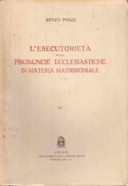 L'ESECUTORIETÀ DELLE PRONUNCIE ECCLESIASTICHE IN MATERIA MATRIMONIALE