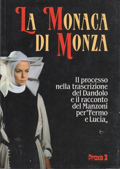 La monaca di monza il processo nella trascrizione del dandolo e il racconto del manzoni per fermo e lucia