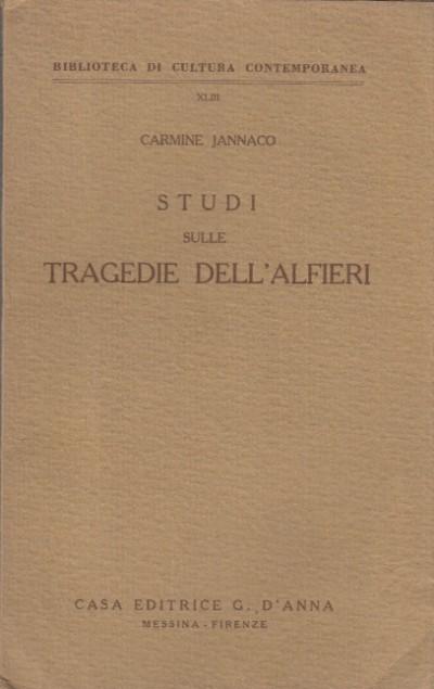 Studi sulle tragedie dell'alfieri - Jannaco Carmine