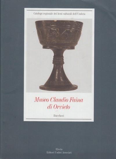 Museo claudio faina di orvieto buccheri - Capponi Filippo - Ortenzi Sara (a Cura Di)