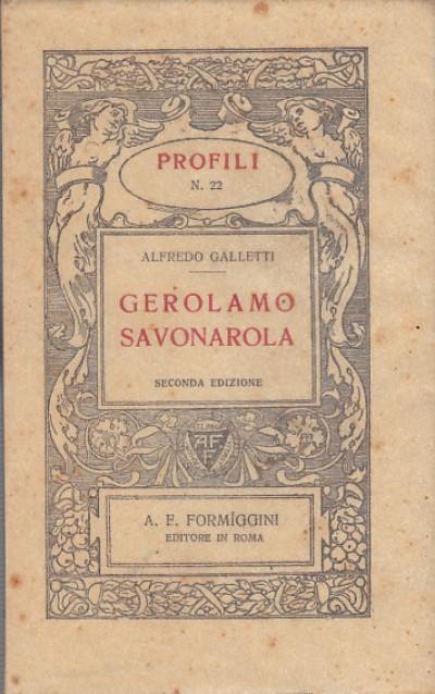 Gerolamo savonarola - Galletti Alfredo