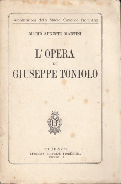 L'opera di giuseppe toniolo - Martini Mario Augusto