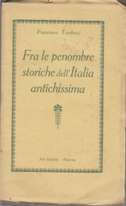 FRA LE PENOMBRE STORICHE DELL'ITALIA ANTICHISSIMA