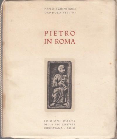 Pietro in roma - Don Giovanni Rossi - Dandolo Bellini