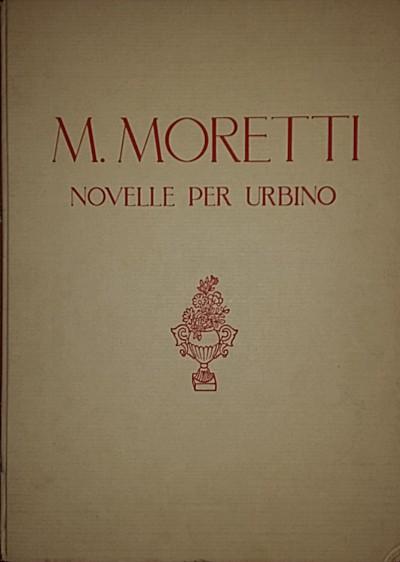 Novelle per urbino - Moretti Marino