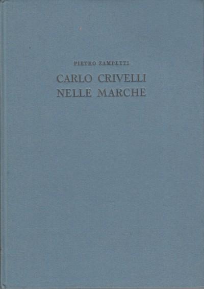 Carlo crivelli nelle marche - Zampetti Pietro