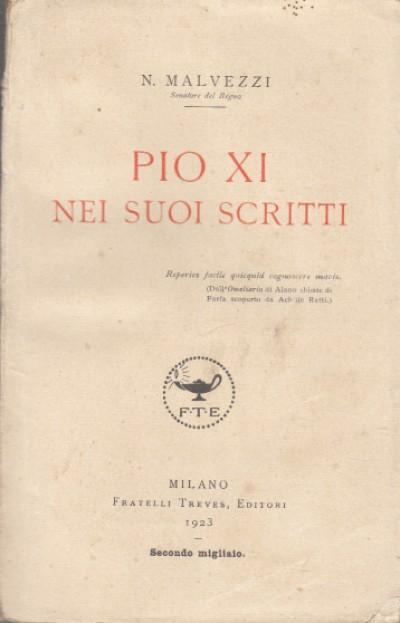 Pio xi nei suoi scritti - Malvezzi N.