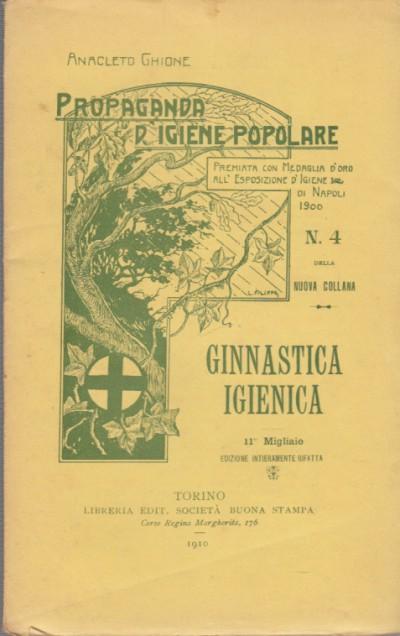 Ginnastica igienica moto esercizi giuochi - Ghione Anacleto
