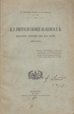 IL P. FORTUNATO VIGNOZZI DA SEANO O.F.M. MISSIONARIO APOSTOLICO NELL'ALTO EGITTO 1857-1912